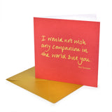 Greetings Card 'I would not wish'