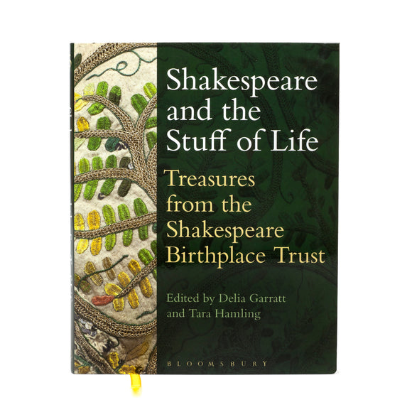 Shakespeare and the Stuff of Life edited by Delia Garratt & Tara Hamling