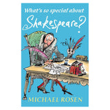 What's so Special about Shakespeare? by Michael Rosen
