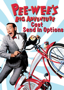 Pee-wee's Big Adventure Cast - Send In Options