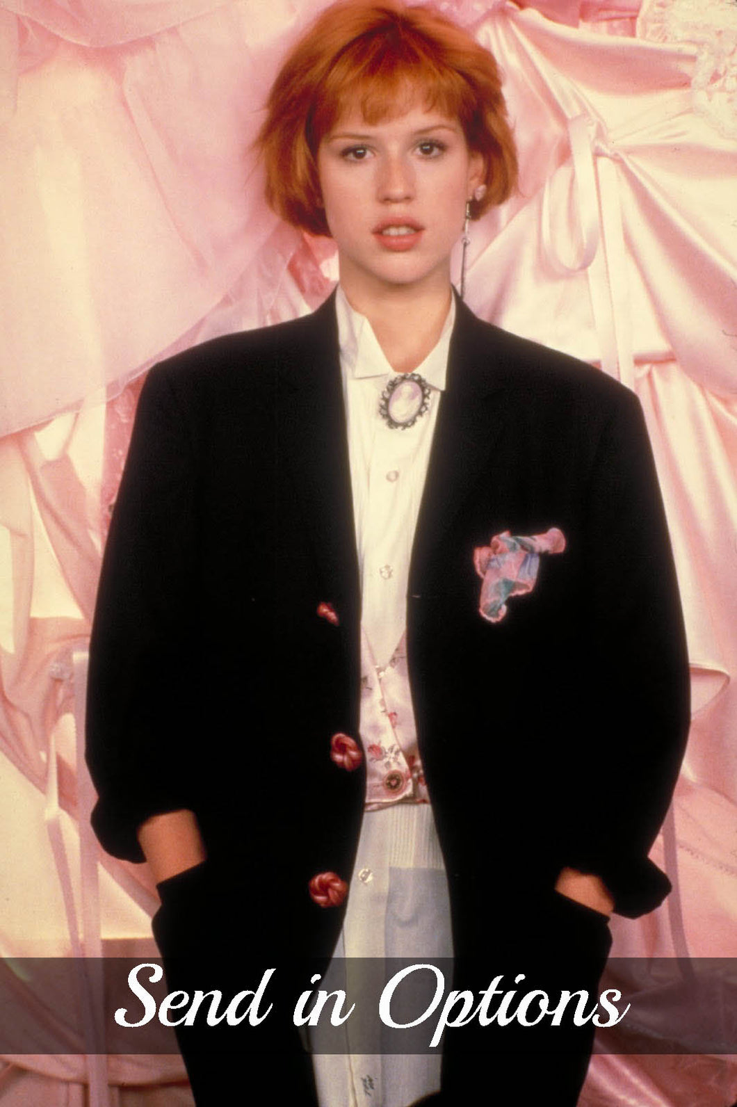 Molly Ringwald - Send In Options