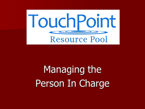 Managing the Person In Charge (1 CEU)