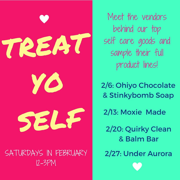 Treat Yo Self Saturdays in February!