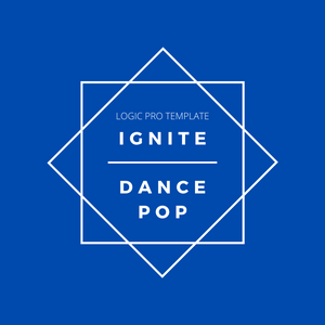 Ignite - Dance Pop - Logic Pro Template - Music Production Template