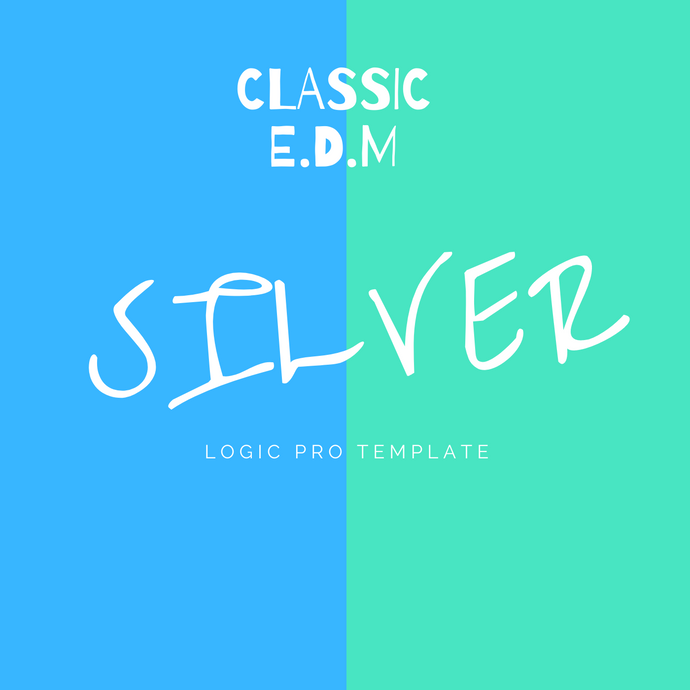 Silver - Classic EDM - Logic Pro Template - Music Production Template