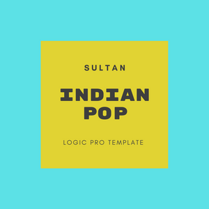 Sultan - Indian Pop - Logic Pro Template - Music Production Template