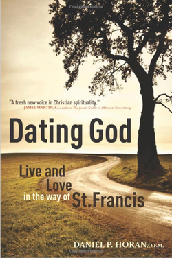 Dating God: Live and Love in the way of St. Francis by Daniel P. Horan, OFM