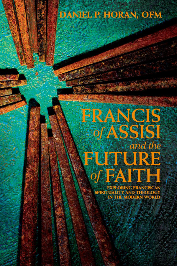 St. Francis of Assisi and The Future of Faith