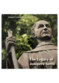 The Legacy of Junipero Serra DVD: Always Forward, Never Look Back