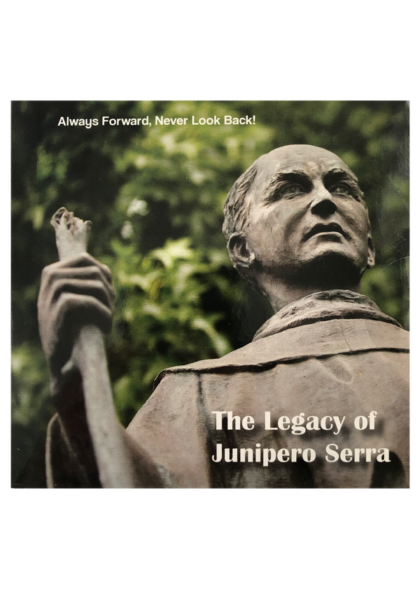 The Legacy of Juniper Serra