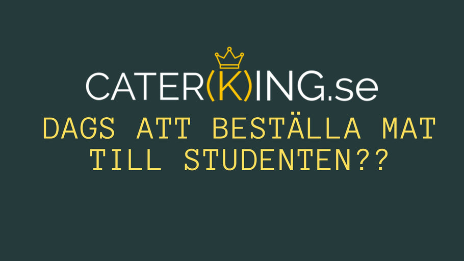 Studentcatering i Malmö med Caterking!