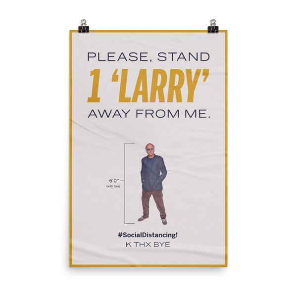 Please, Stand 1 'Larry' Away From Me. by Ben Ostrower