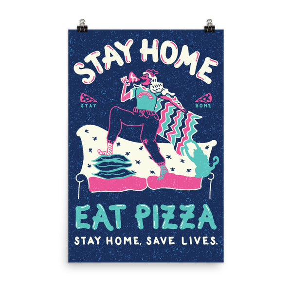 Stay Home Eat Pizza by Halie Branson