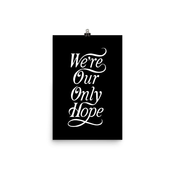 We're Our Only Hope by Rowen Frazer