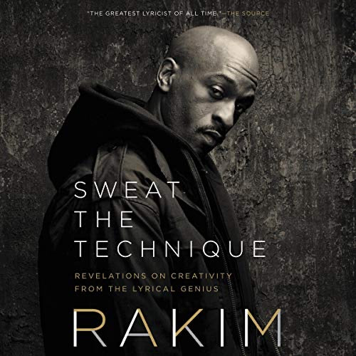 Sweat the Technique: Revelations on Creativity from the Lyrical Genius