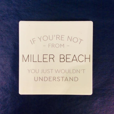 If You're Not From Miller Beach Coaster - Indie Indie Bang! Bang!
