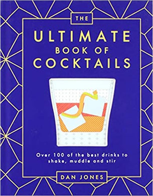 The Ultimate Book of Cocktails: Over 100 of Best Drinks to Shake, Muddle and Stir - Indie Indie Bang! Bang!
