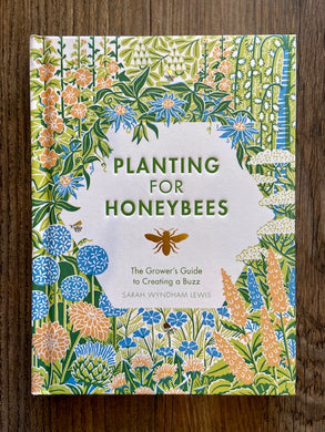 Planting & Honeybees - The Growers Guide To Creating A Buzz - Indie Indie Bang! Bang!