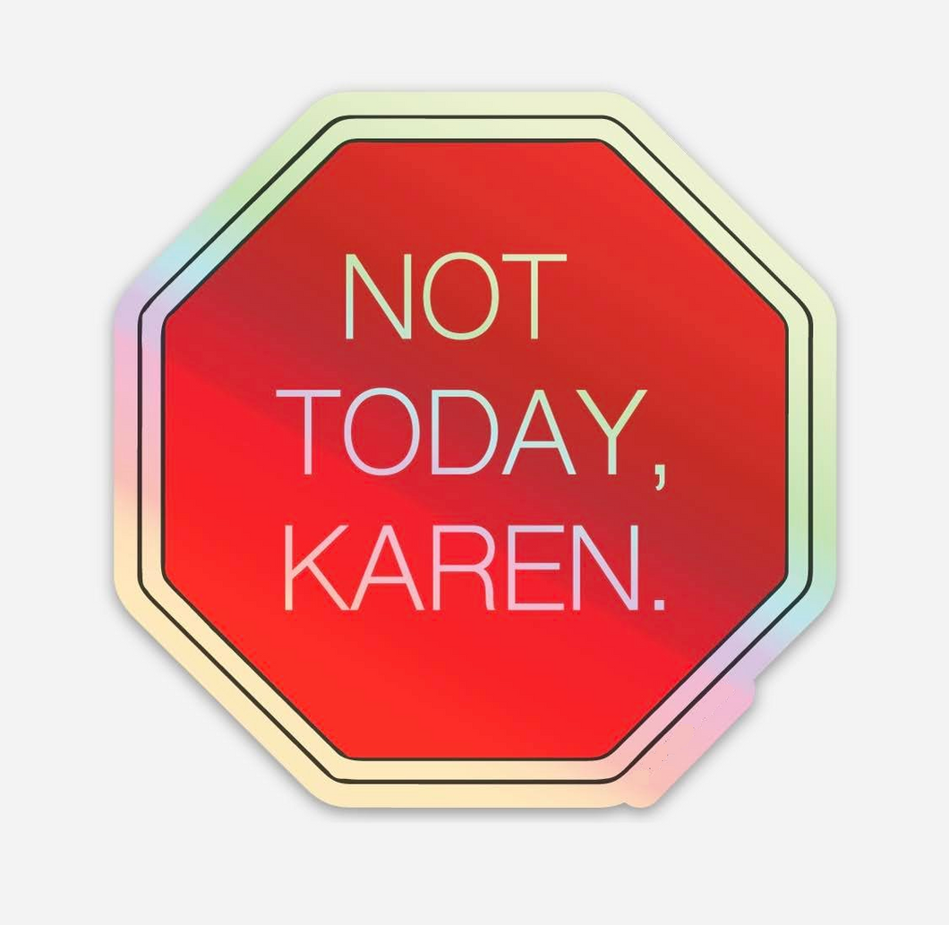 Not Today, Karen. Sticker - Indie Indie Bang! Bang!