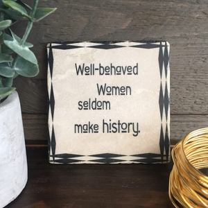 Well Behaved Women Coaster - Indie Indie Bang! Bang!