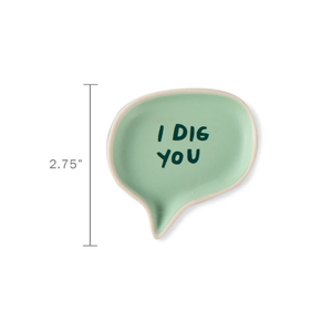 I Dig You Word Bubble Tray - Indie Indie Bang! Bang!