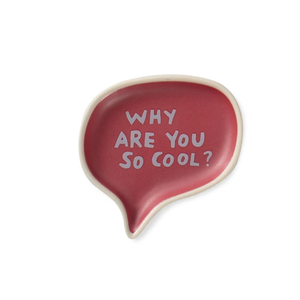 Why Are You So Cool Word Bubble Tray - Indie Indie Bang! Bang!