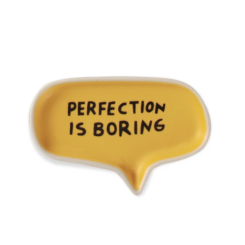 Perfection Is Boring Word Bubble Tray - Indie Indie Bang! Bang!