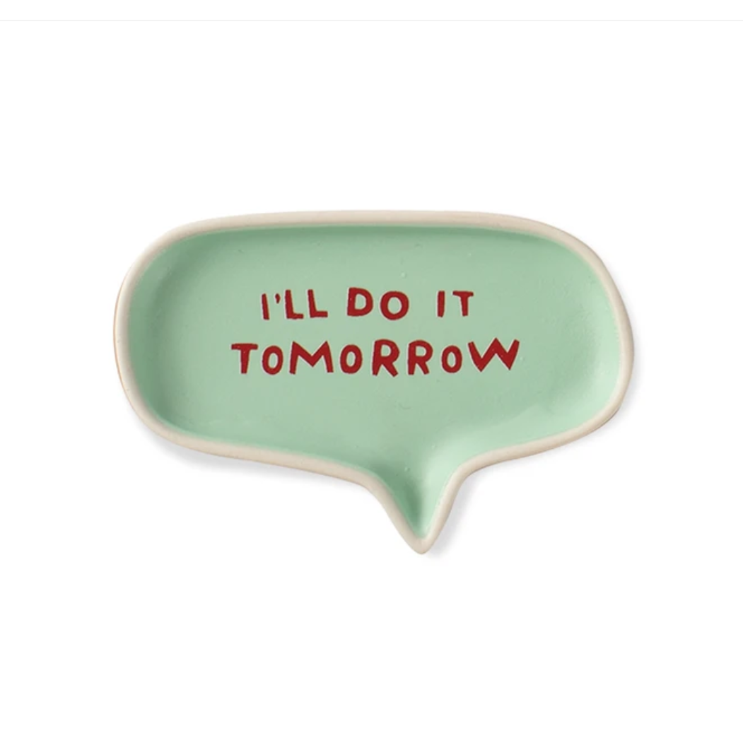 I'll Do It Tomorrow Word Bubble Tray - Indie Indie Bang! Bang!
