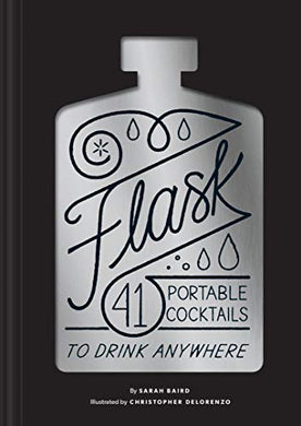 Flask: 41 Portable Cocktails to Drink Anywhere - Indie Indie Bang! Bang!