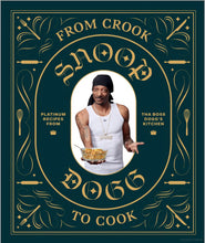 Load image into Gallery viewer, From Crook to Cook: Platinum Recipes from Tha Boss Dogg's Kitchen, Snoop Dogg - Indie Indie Bang! Bang!