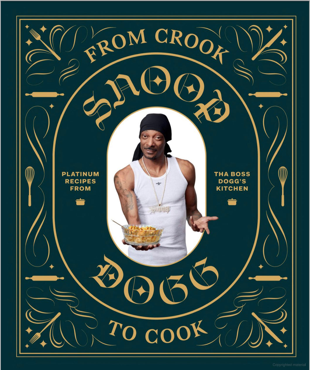 From Crook to Cook: Platinum Recipes from Tha Boss Dogg's Kitchen, Snoop Dogg - Indie Indie Bang! Bang!