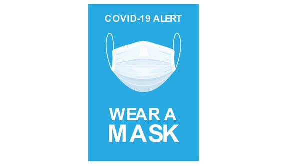 Wear a mask!  Get your safety signage now to remind customers of the new rules