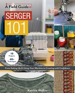 A Field Guide Serger 101