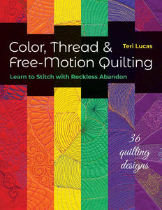 Color, Thread & Free- Motion Quilting Book