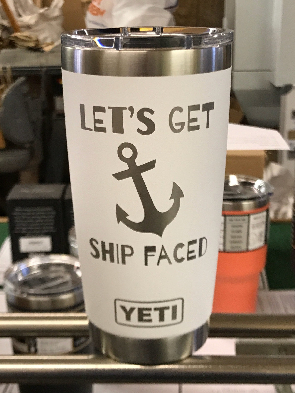 Laser Engraved Authentic Yeti Rambler - Let's GET SHIP FACED