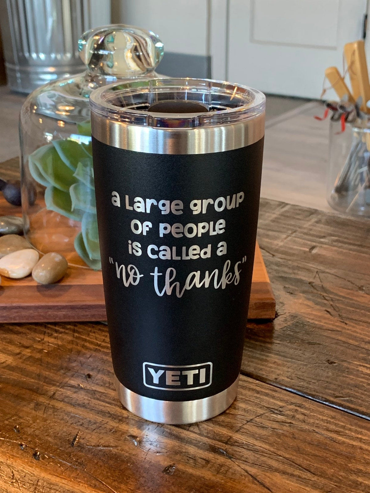 Laser Engraved Authentic YETI Rambler - NO THANKS