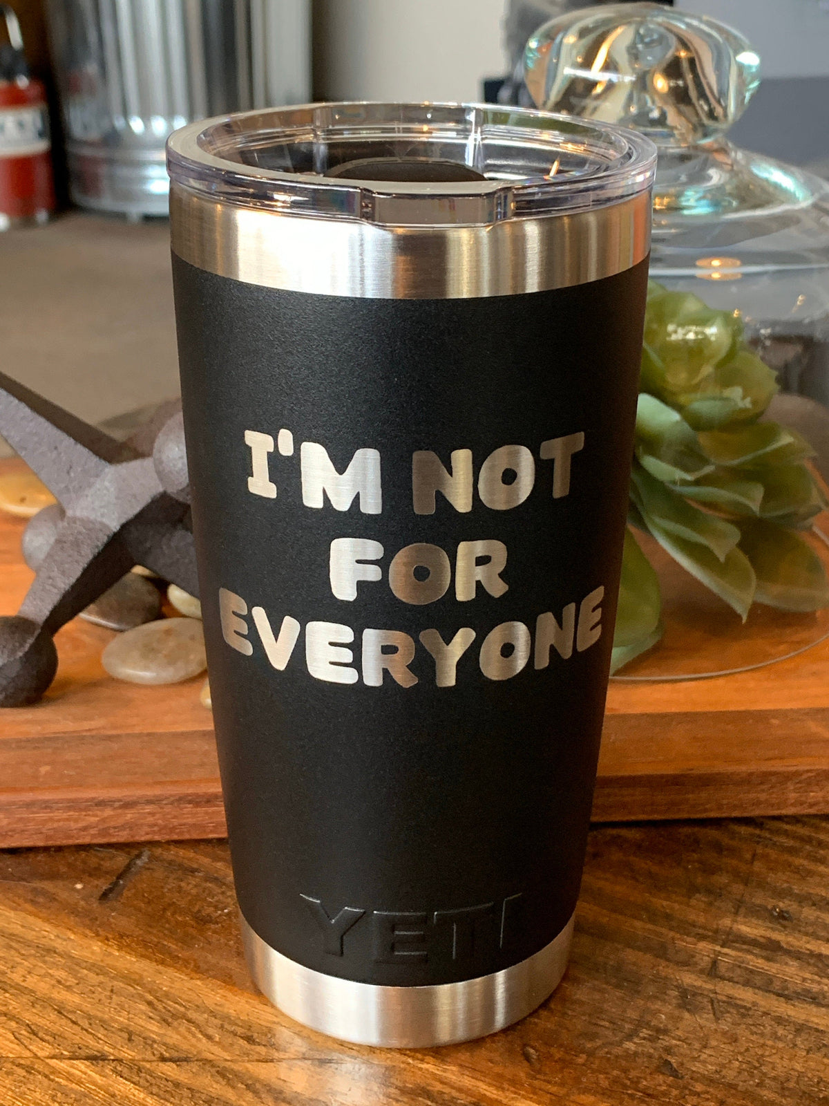Laser Engraved Authentic Yeti Rambler - I'm NOT FOR EVERYONE