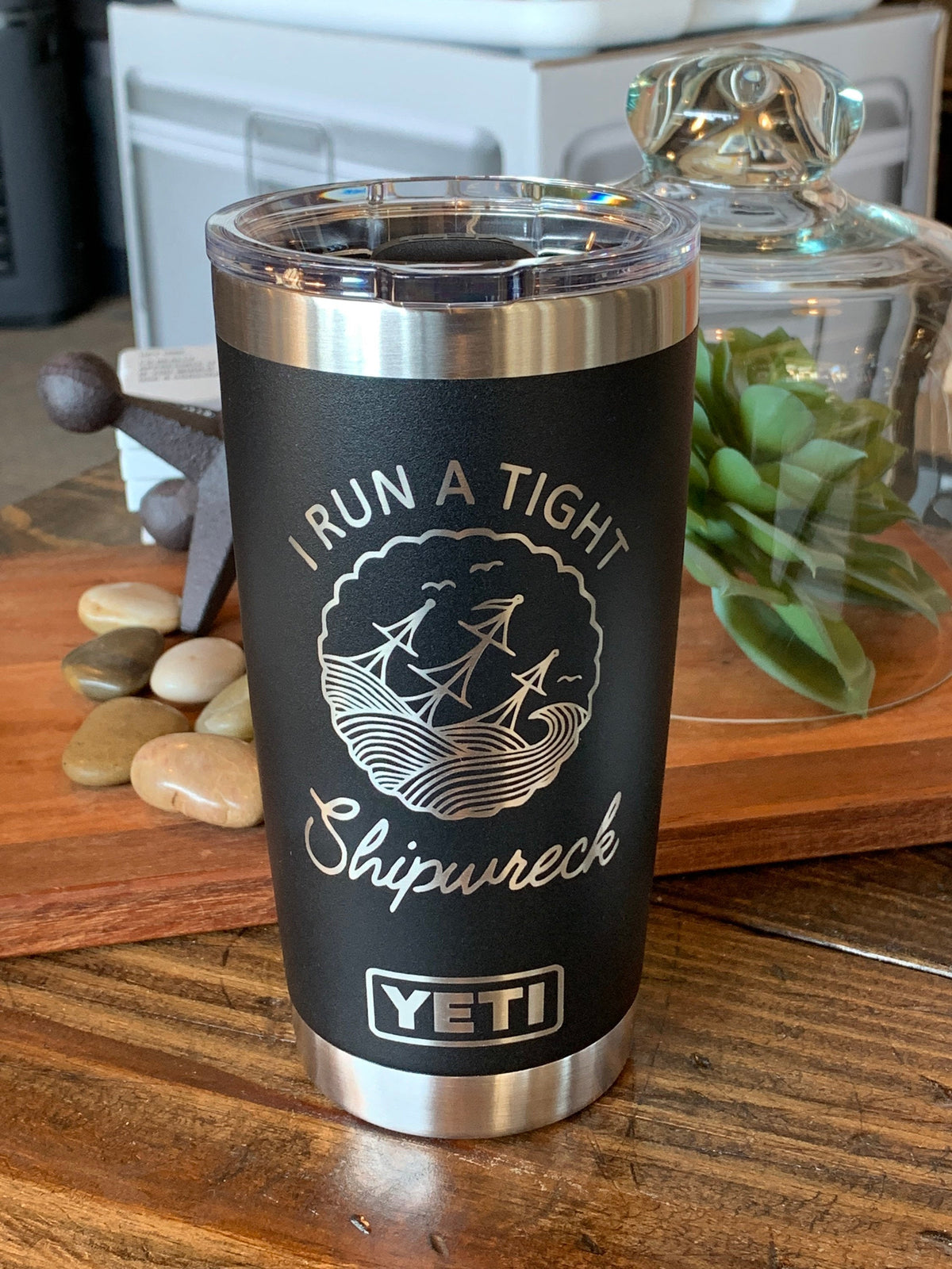 Laser Engraved Authentic YETI Rambler - I Run a TIGHT SHIPWRECK