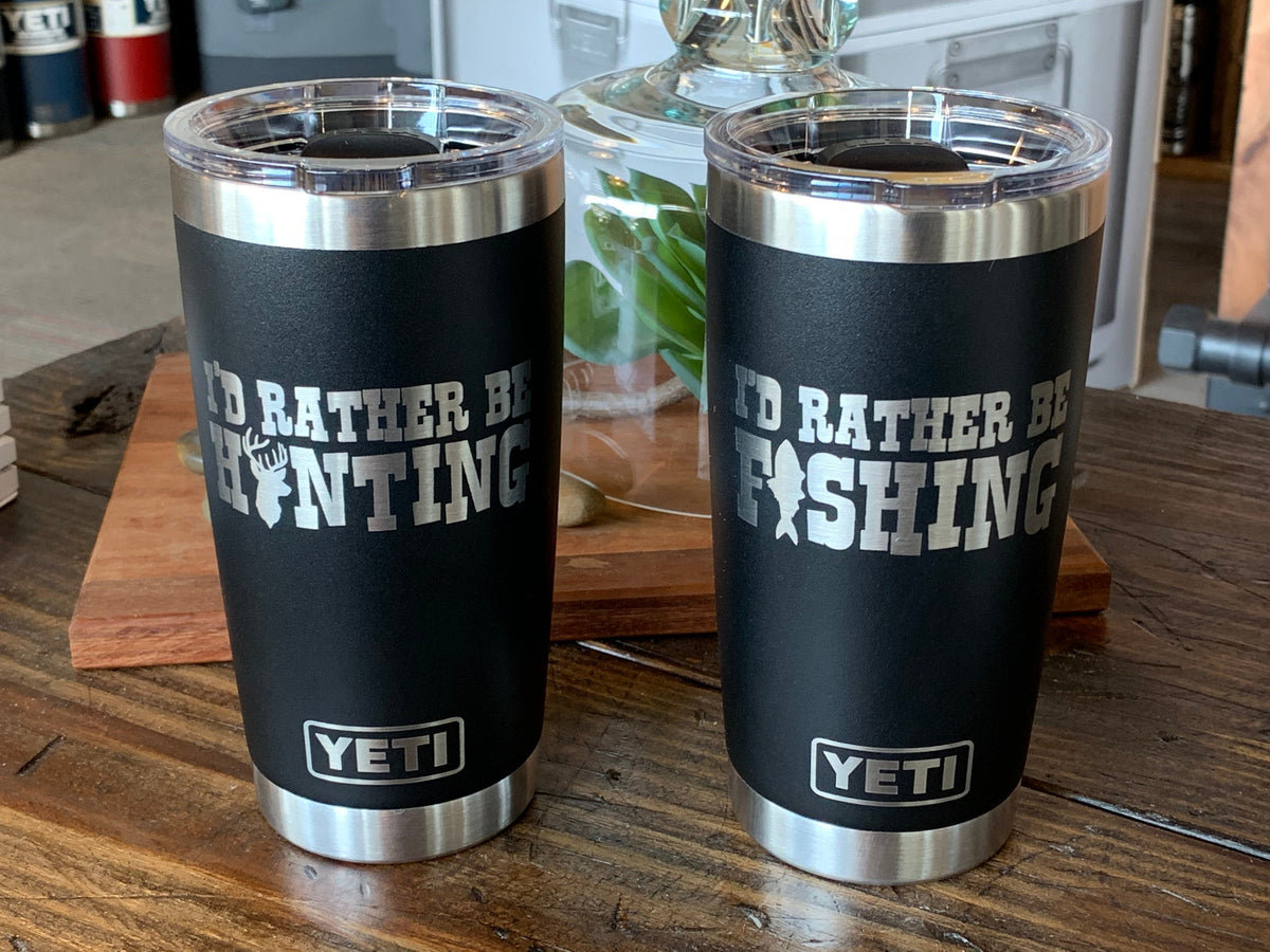 Laser Engraved Authentic Black Yeti Rambler - I'd RATHER be HUNTING or FISHING