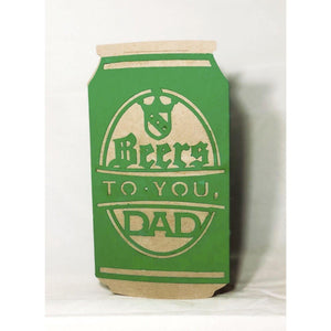 Beers To You Dad