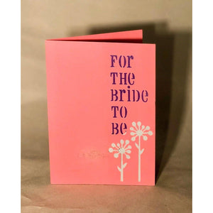 For the Bride to Be - Kards By Kyla
