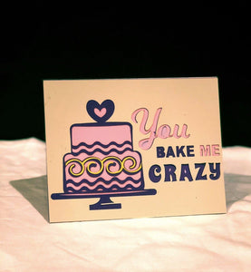 You Bake Me Crazy - Kards By Kyla