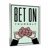 Bet On Yourself Tableau en toile 40 x 60 cm / Chassis