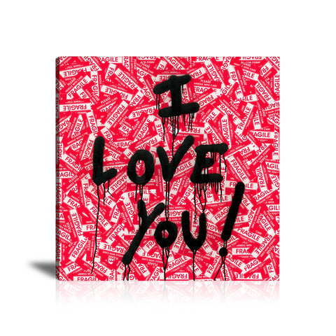 I Love You Fragile Tableau en toile 30 x 30 cm