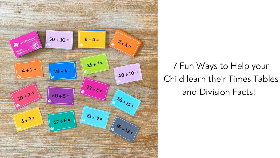 7 Fun Ways to Help your Child learn their Times Tables and Division Facts!
