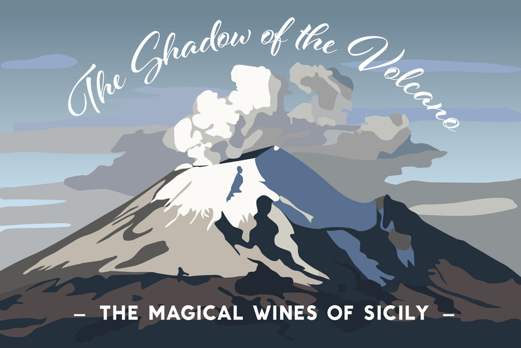 The Shadow of the Volcano - The Magical Wines of Sicily