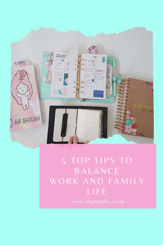 5 Top Tips on how to Balance Work and Family Life