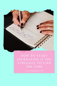 How to start Journaling if you struggle to find the time