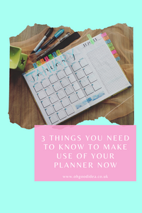 3 Things you need to know to make use of your planner now