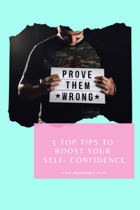 5 Top tips to Boost your Self- Confidence
